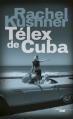 Couverture Télex de Cuba Editions Cherche Midi 2012