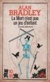 Couverture Flavia de Luce, tome 2 : La mort n'est pas un jeu d'enfant Editions 10/18 (Grands détectives) 2013
