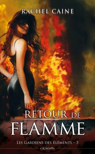 Couverture Les Gardiens des Éléments, tome 5 : Retour de Flamme