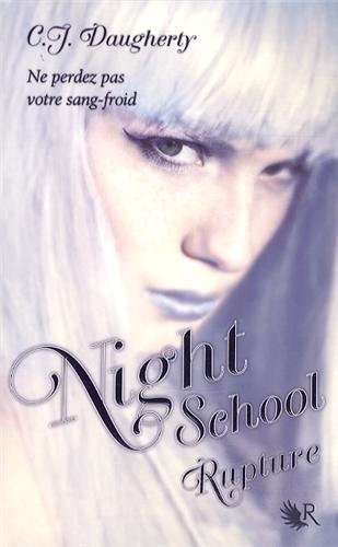 Rupture (Night School 3) de C.J Daugherty