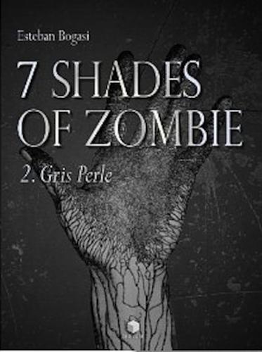 couverture de 7 shades of zombie, tome 2 : Gris perle de Esteban Bogasi