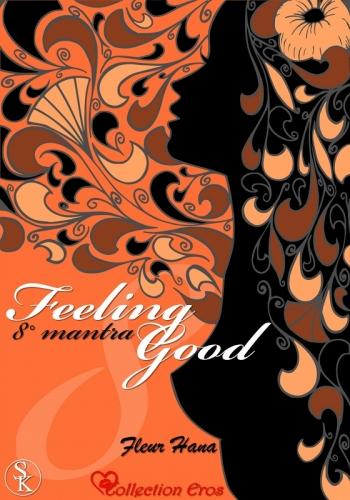 Couverture Feeling Good, tome 8 : 8° mantra : Je ne dois pas crier au feu