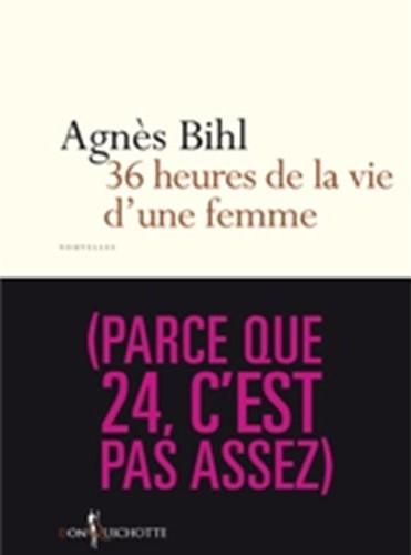 Couverture 36 heures de la vie d'une femme (parce que 24, c'est pas assez)