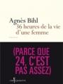Couverture 36 heures de la vie d'une femme (parce que 24, c'est pas assez) Editions Don Quichotte 2013