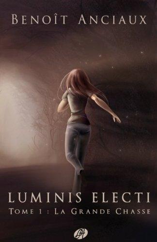 Couverture Luminis Electi, tome 1 : La Grande Chasse