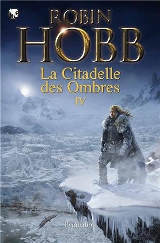 Couverture La Citadelle des ombres, tome 4 / L'Assassin Royal, deuxième époque, tome 2