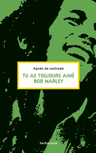 http://www.la-recreation-litteraire.com/2013/11/chronique-tu-as-toujours-aime-bob-marley.html