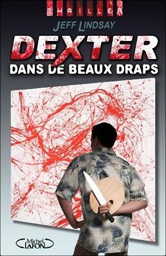 Couverture Dexter, tome 4 : Dexter dans de beaux draps