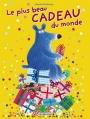 Couverture Le plus beau cadeau du monde Editions Casterman 2013