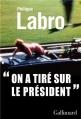 """Couverture """"On a tiré sur le président"""" Editions Gallimard  (Blanche) 2013"""