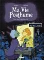 Couverture Ma vie posthume, tome 1 : Ne m'enterrez pas trop vite Editions Glénat 2012
