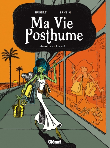 Couverture Ma vie posthume, tome 2 : Anisette et Formol