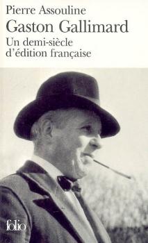 Couverture Gaston Gallimard / Gaston Gallimard : Un demi-siècle d'édition française