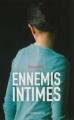 Couverture Ennemis intimes Editions Flammarion 2012