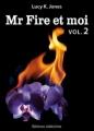 Couverture Mr Fire et moi, tome 02 Editions Addictives 2013
