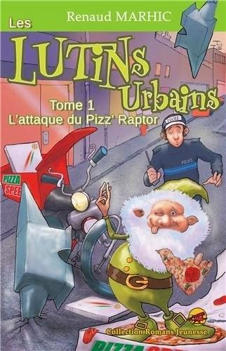 Couverture Les Lutins Urbains, tome 1 : L'attaque du Pizz'Raptor