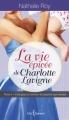 Couverture La vie épicée de Charlotte Lavigne, tome 4 : Foie gras au torchon et popsicle aux cerises Editions Libre Expression 2013