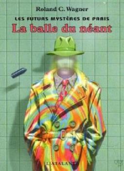 Couverture Les Futurs Mystères de Paris, tome 01 : La Balle du néant