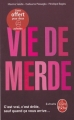 Couverture Vie de merde, tome 1 Editions Le Livre de Poche 2008