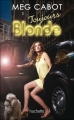 Couverture Blonde, tome 2 : Toujours Blonde Editions Hachette 2010
