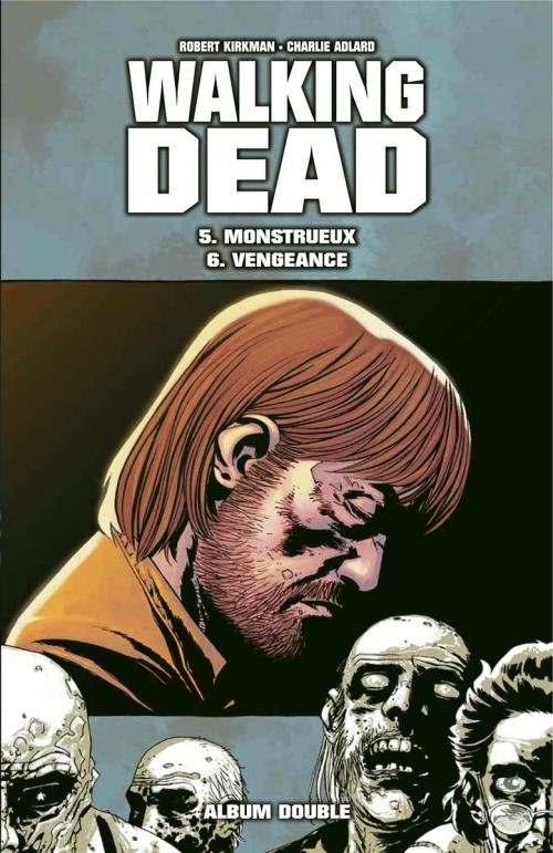 Couverture Walking Dead, tomes 05 et 06 : Monstrueux suivi de Vengeance