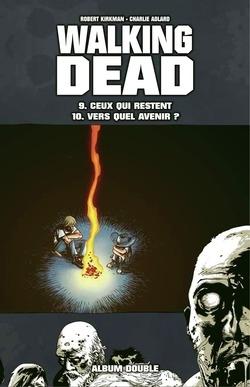 Couverture Walking Dead, tomes 09 et 10 : Ceux qui restent suivi de Vers quel avenir ?