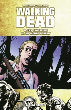 Couverture Walking Dead, tomes 11 et 12 : Les chasseurs suivi de Un monde parfait