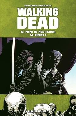 Couverture Walking Dead, tomes 13 et 14 : Point de non-retour suivi de Piégés !