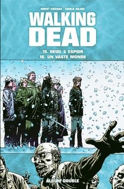 Couverture Walking Dead, tomes 15 et 16 : Deuil & espoir suivi de Un vaste monde