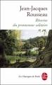 Couverture Rêveries du promeneur solitaire  Editions Le Livre de Poche (Les classiques de poche) 2009