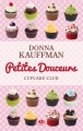 Couverture Cupcake club, tome 2 : Petites douceurs Editions Milady 2012