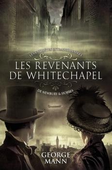 Couverture Les Enquêtes extraordinaires de Newbury et Hobbes, tome 1 : Les revenants de Whitechapel