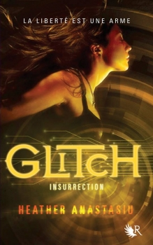 Couverture Glitch, tome 3 : Insurrection