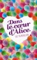 Couverture Dans le coeur d'Alice Editions Hachette 2013
