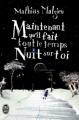 Couverture Maintenant qu'il fait tout le temps nuit sur toi Editions Flammarion 2009