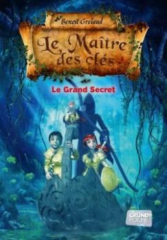 Couverture Le Maître des Clés, tome 3 : Le Grand Secret