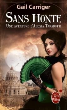 Couverture Une aventure d'Alexia Tarabotti / Le protectorat de l'ombrelle, tome 3 : Sans honte