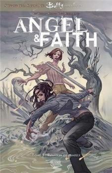 Couverture Angel & Faith, tome 3 : Réunion de famille