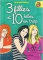 Couverture 3 filles et 10 kilos en trop / 10 kilos en trop Editions France Loisirs (IgWan) 2007