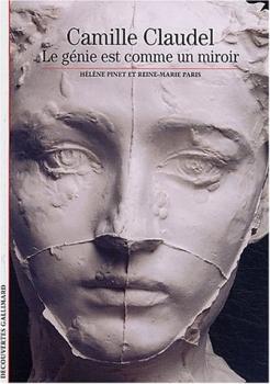Couverture Camille Claudel : Le génie est comme un miroir