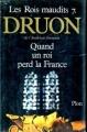Couverture Les rois maudits, tome 7 : Quand un roi perd la France Editions Plon 1977