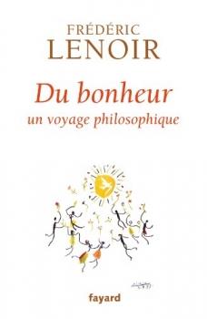 Couverture Du bonheur : un voyage philosophique