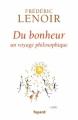 Couverture Du bonheur : Un voyage philosophique Editions Fayard 2013