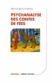 Couverture Psychanalyse des contes de fées Editions Robert Laffont 1998