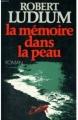 Couverture Jason Bourne, tome 1 : La Mémoire dans la peau Editions Robert Laffont 1981