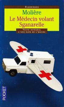 Couverture Le médecin volant, suivi de Sganarelle