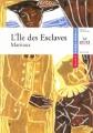 Couverture L'île des esclaves Editions Hatier (Classiques & cie) 2005
