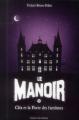 Couverture Le manoir, saison 1, tome 2 : Cléa et la porte des fantômes Editions Bayard 2013