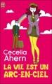 Couverture La Vie est un arc-en-ciel Editions J'ai Lu 2005