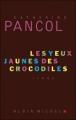 Couverture Joséphine Cortès, tome 1 : Les yeux jaunes des crocodiles Editions Albin Michel 2006